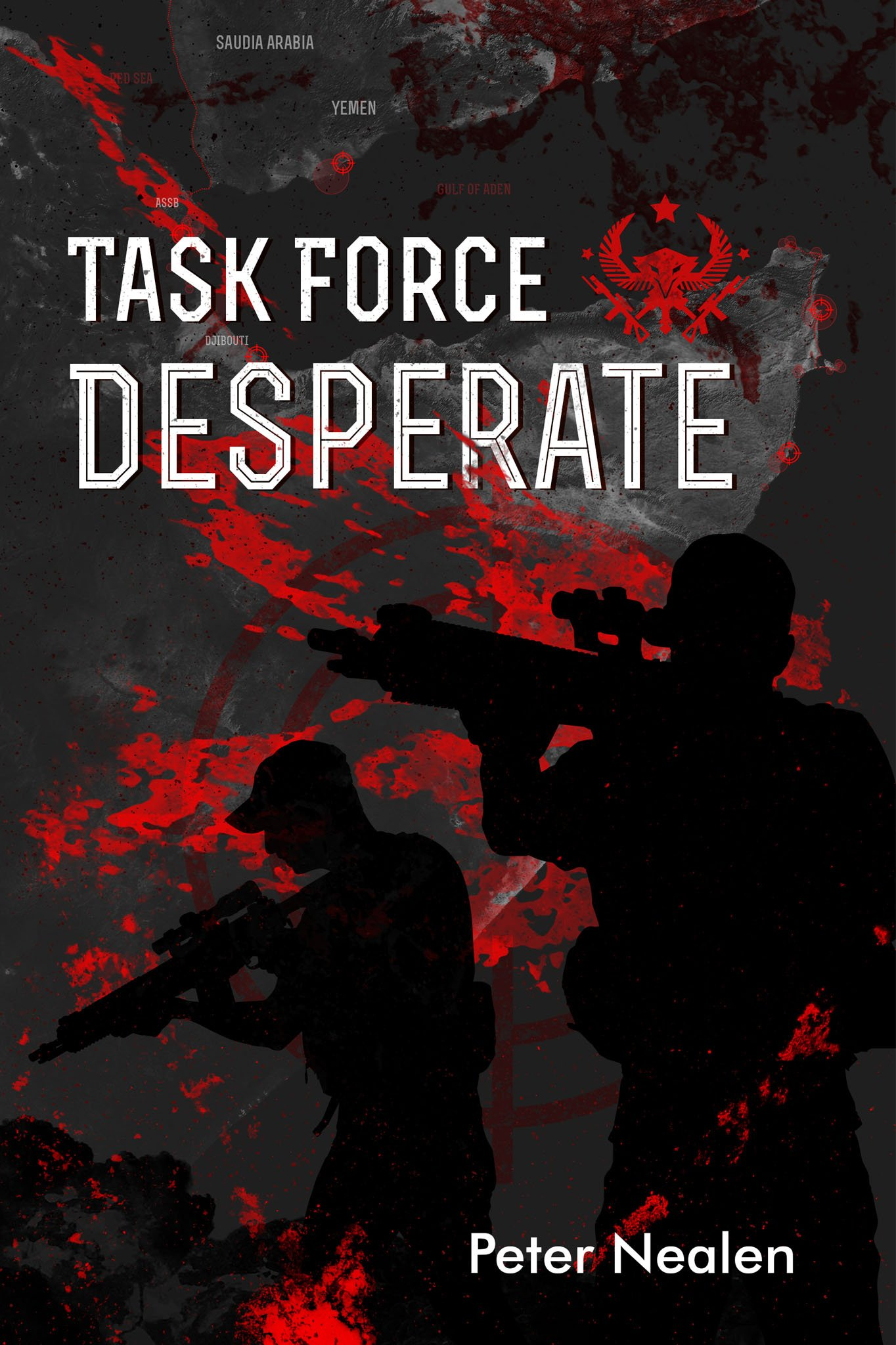Task Force Desperate by Peter Nealen